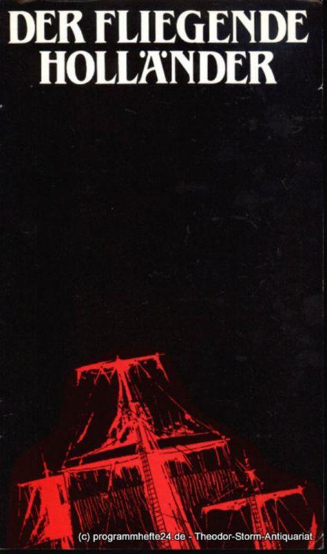 Städtische Theater Karl-Marx-Stadt, Gerhard Meyer, Leimert Volkmar Programmheft Der fliegende Holländer. Spieljahr 1983 Opernhaus. Premiere am 13. Februar 1983