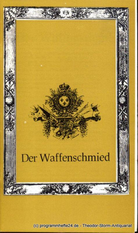 Städtische Theater Karl-Marx-Stadt, Gerhard Meyer, Görne Dieter Programmheft Der Waffenschmied. Spielzeit 1977 / 78. Premiere am 12. Februar 1978