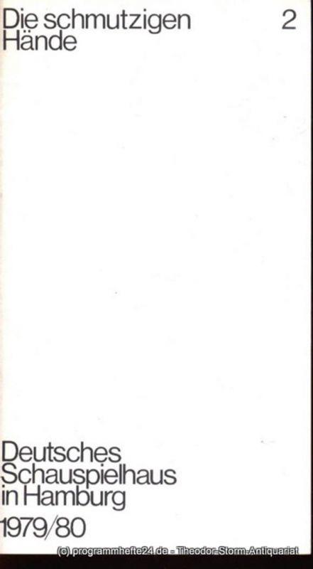 Deutsches Schauspielhaus in Hamburg, Günter König, Rolf Mares, Wiederspahn Brigitte Programmheft zu Die schmutzigen Hände von Jean-Paul Sartre. Herausgegeben zum 29. September 1979