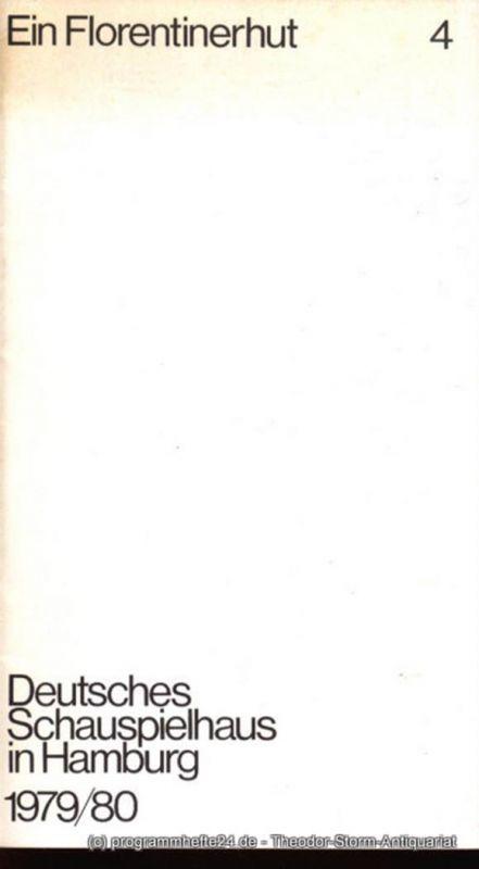 Deutsches Schauspielhaus in Hamburg, Günter König, Rolf Mares Programmheft zu Ein Florentinerhut von Eugene Labiche. Herausgegeben zum 30. Dezember 1979