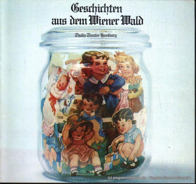 Thalia Theater Hamburg, Boy Gobert Programmheft Geschichten aus dem Wiener Wald von Ödön von Horvath. Spielzeit 1973 / 74 Heft 5
