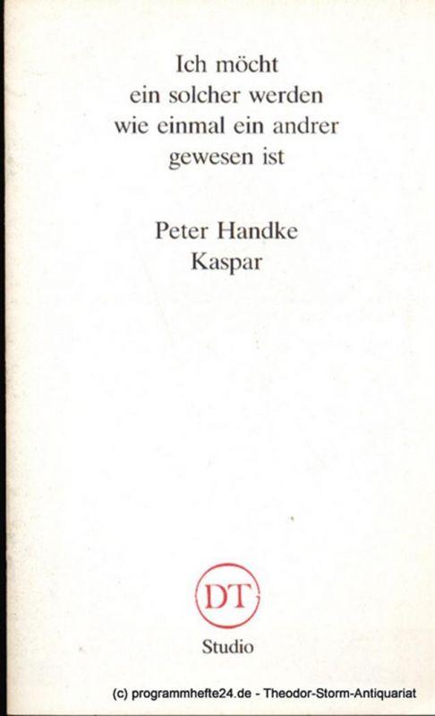 Deutsches Theater in Göttingen, Heinz Engels Programmheft KASPAR von Peter Handke Blätter des Deutschen Theaters in Göttingen Sondernummer Handke