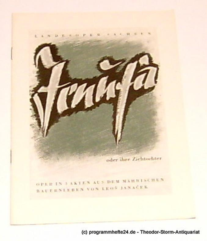 Landesoper Sachsen Programmheft Jenufa - oder Die Ziehtochter. Oper aus dem mährischen Bauernleben von Gabriele Preiß. Musik von Leos Janacek