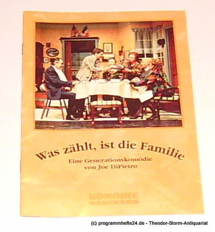 Komödie Dresden, Jürgen Wölffer, Kögel Antje Programmheft Was zählt, ist die Familie. Eine Generationskomödie von Joe DiPietro. Premiere 16. Mai 2003. Spielzeit 2002 / 2003