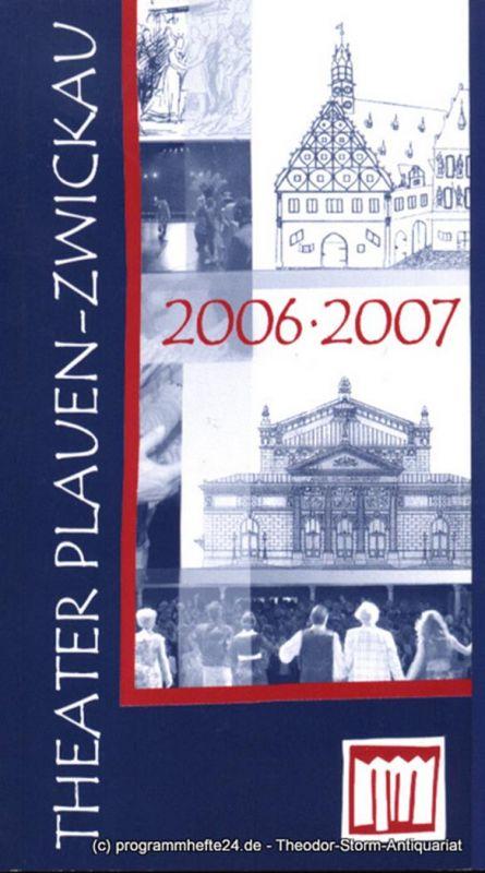 Theater Plauen Zwickau, Generalintendant Dr. Ingolf Huhn Programmheft Theater Plauen Zwickau Spielzeit 2006 / 2007