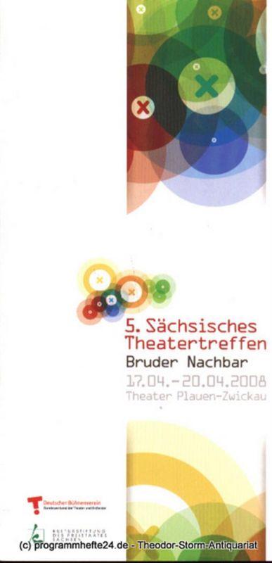 Theater Plauen Zwickau Puppentheater, Huhn Ingolf, Büchner Hanka 5. Sächsisches Theatertreffen Bruder Nachbar 17.04. - 20.04.2008 Theater Plauen Zwickau