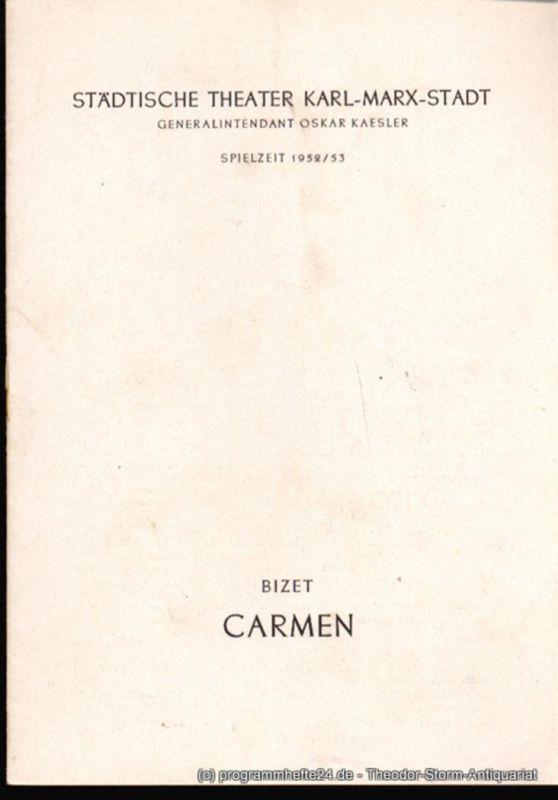 Städtische Theater Karl-Marx-Stadt, Oskar Kaesler, Müller Hans Programmheft CARMEN Oper in vier Akten. Spielzeit 1952 / 1953