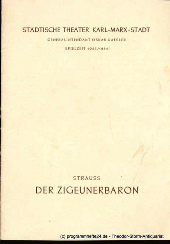 Städtische Theater Karl-Marx-Stadt, Oskar Kaesler, Ebermann Wolf Programmheft Der Zigeunerbaron. Spielzeit 1953 / 1954