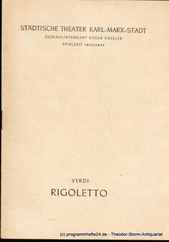 Städtische Theater Karl-Marx-Stadt, Oskar Kaesler, Ebermann Wolf, Leimert Kurt Programmheft Rigoletto. Oper nach Victor Hugo. Spielzeit 1953 / 1954