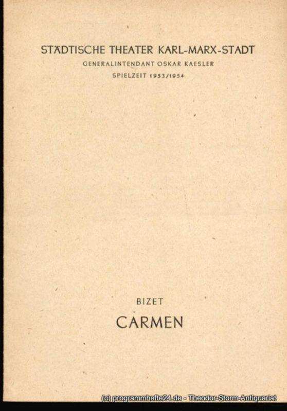 Städtische Theater Karl-Marx-Stadt, Oskar Kaesler, Müller Hans Programmheft Carmen. Oper nach einer Novelle des Prosper Merimee. Spielzeit 1953 / 1954