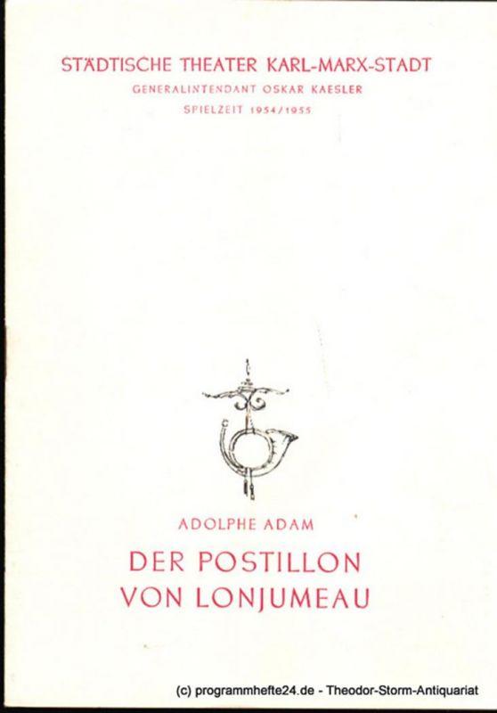 Städtische Theater Karl-Marx-Stadt, Oskar Kaesler, Ebermann Wolf Programmheft Der Postillon von Lonjumeau. Komische Oper von Adolphe Adam. Spielzeit 1954 / 1955