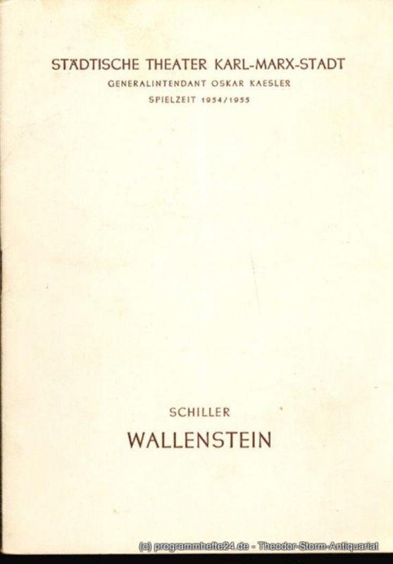 Städtische Theater Karl-Marx-Stadt, Oskar Kaesler, Ebermann Wolf, Leimert Kurt Programmheft Wallenstein. Ein dramatisches Gedicht von Friedrich Schiller. Neuinszenierung des I. Teils am 12. März 1955, des II. Teils am 9. Mai 1955 Spielzeit 1954 / 1955