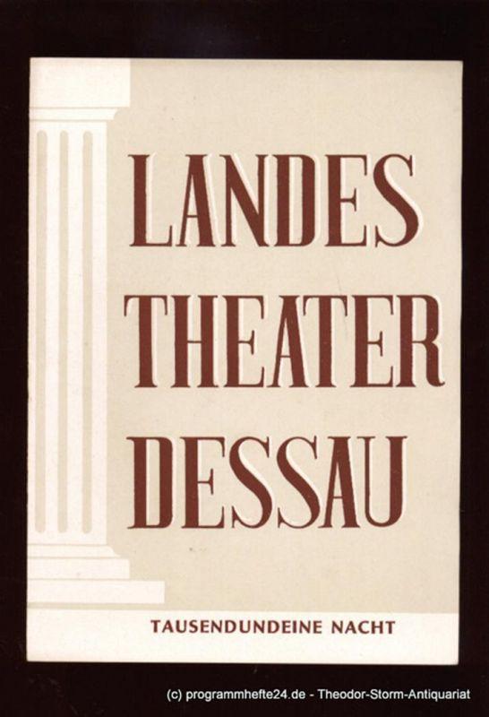 Landestheater Dessau, Willy Bodenstein, Richter Ernst Programmheft Tausendundeine Nacht. Operette. Musik von Johann Strauß. Spielzeit 1953 / 54 Nr. 6