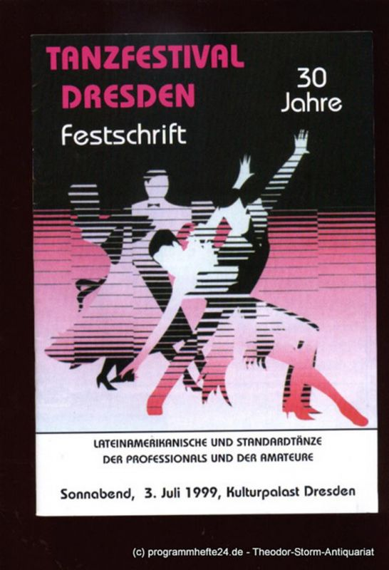 Kulturpalast Dresden Programmheft 30 Jahre Tanzfestival Dresden. Festschrift. Lateinamerikanische und Standardtänze der Professionals und der Amateure. Sonnaben 3. Juli 1992 Kulturpalast Dresden