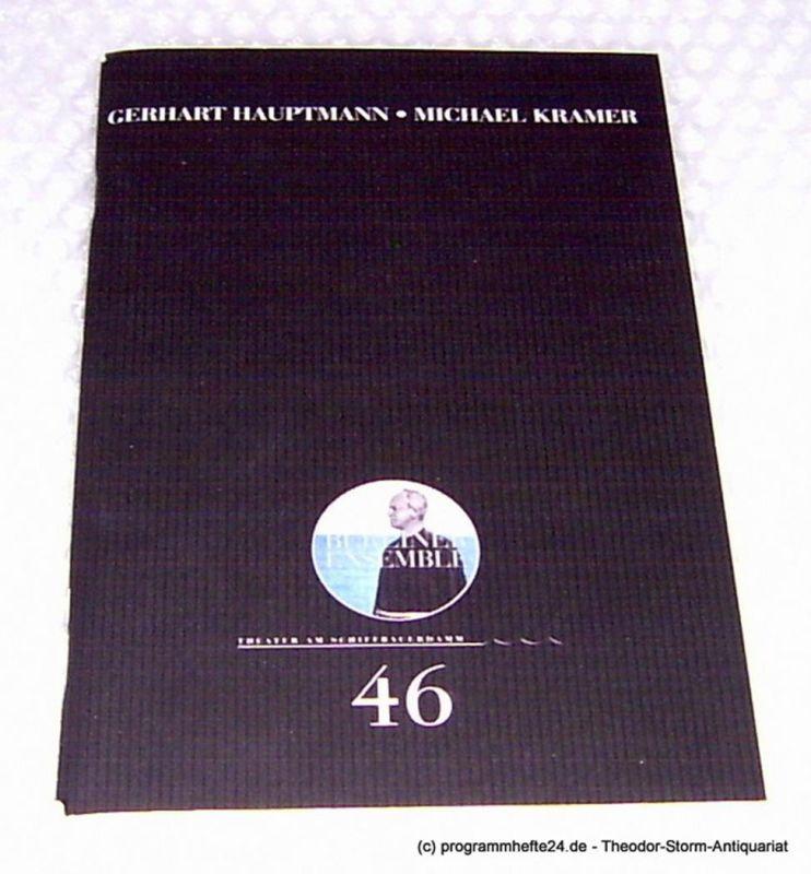 Berliner Ensemble, Theater am Schiffbauerdamm Programmheft Michael Kramer von Gerhart Hauptmann. Premiere 25. Februar 2003. Programmheft Nr. 46