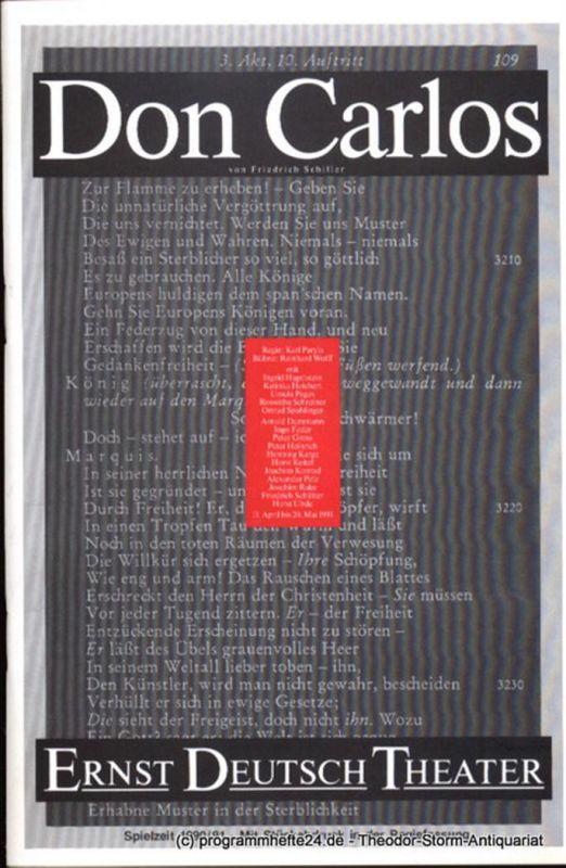 Ernst Deutsch Theater, Friedrich Schütter, Wolfgang Borchert Programmheft Don Carlos von Friedrich Schiller. Premiere 11. April 1991. Spielzeit 1990 / 91. Mit Stückabdruck in der Regiefassung