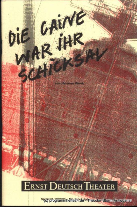 Ernst Deutsch Theater, Friedrich Schütter, Wolfgang Borchert Programmheft Die Caine war ihr Schicksal von Herman Wouk. Premiere 14. Januar 1993. Spielzeit 1992 / 93. Mit Stückabdruck.