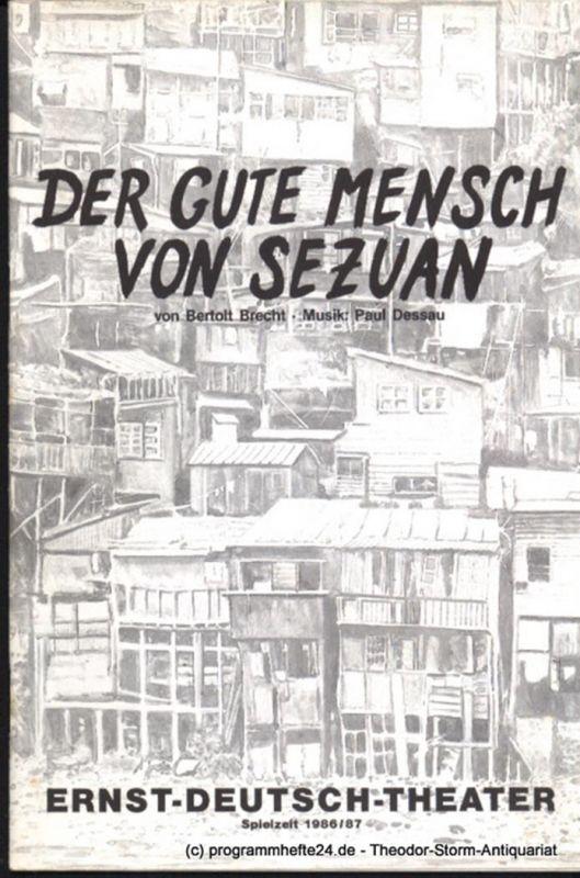 Ernst Deutsch Theater, Friedrich Schütter, Wolfgang Borchert Programmheft Der gute Mensch von Sezuan von bertolt Brecht. Premiere 14. August 1986. Spielzeit 1986 / 87