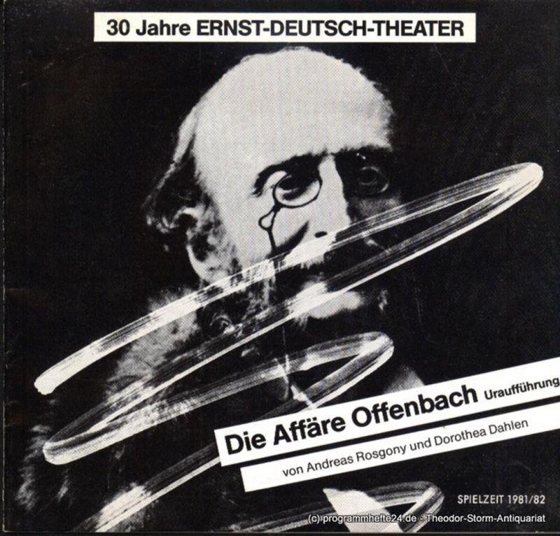 Ernst Deutsch Theater, Friedrich Schütter, Wolfgang Borchert Programmheft Uraufführung Die Affäre Offenbach von Andreas Rosgony und Dorothea Dahlen. Premiere 17. September 1981. Spielzeit 1981 / 82