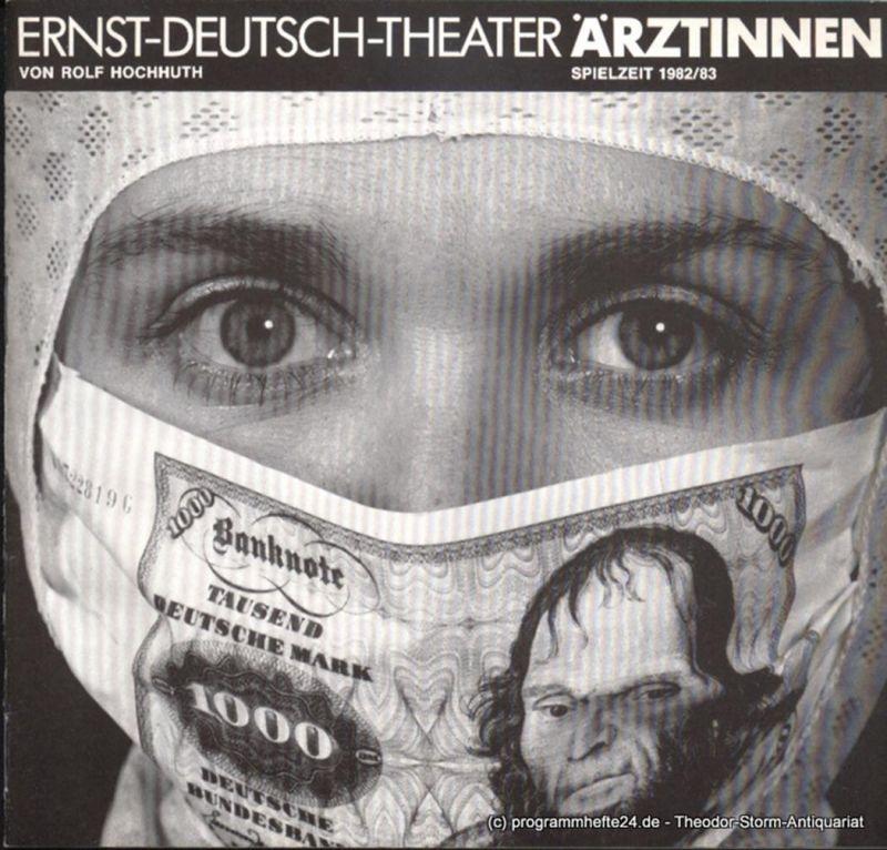 Ernst Deutsch Theater, Friedrich Schütter, Wolfgang Borchert Programmheft Ärztinnen. Prolog und 5 Akten von Rolf Hochhuth. Premiere 10. März 1983. Spielzeit 1982 / 83