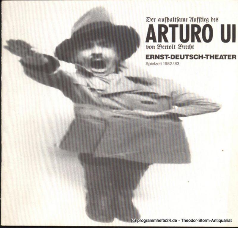 Ernst Deutsch Theater, Friedrich Schütter, Wolfgang Borchert Programmheft Der aufhaltsame Aufstieg des Arturo Ui von Bertolt Brecht. Premiere 20. Januar 1983. Spielzeit 1982 / 83
