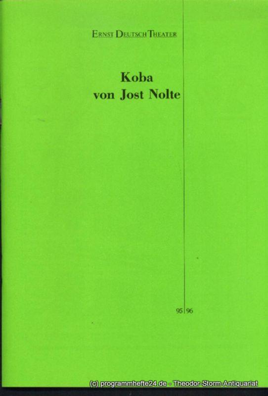 Ernst Deutsch Theater, Isabella Vertes-Schütter, Wolfgang Borchert Programmheft Uraufführung Koba von Jost Nolte. Premiere 3. April 1996. Spielzeit 1995 / 96