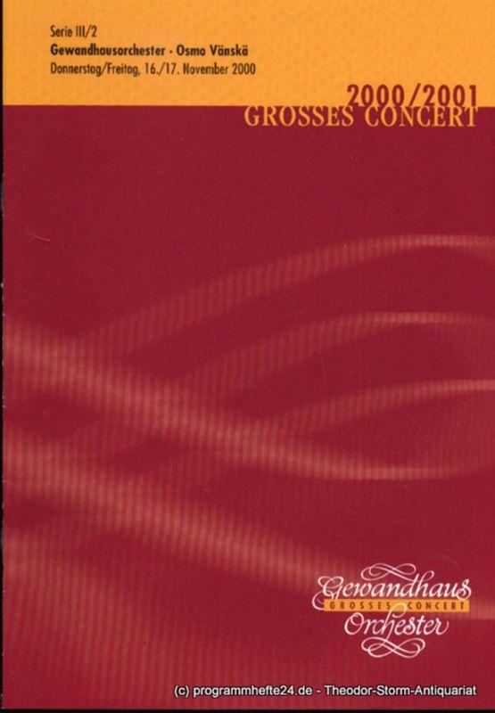 Gewandhaus zu Leipzig, Herklotz Renate Programmheft Gewandhausorchester Osmo Vänskä. 16./17. November 2000 Grosses Concert. Blätter des Gewandhauses. Spielzeit 2000 / 2001