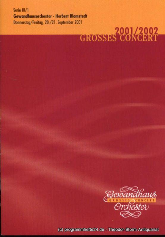 Gewandhaus zu Leipzig, Herklotz Renate Programmheft Gewandhausorchester Herbert Blomstedt. 20./21. September 2001. Serie III / 1. Grosses Concert. Blätter des Gewandhauses. Spielzeit 2001 / 2002