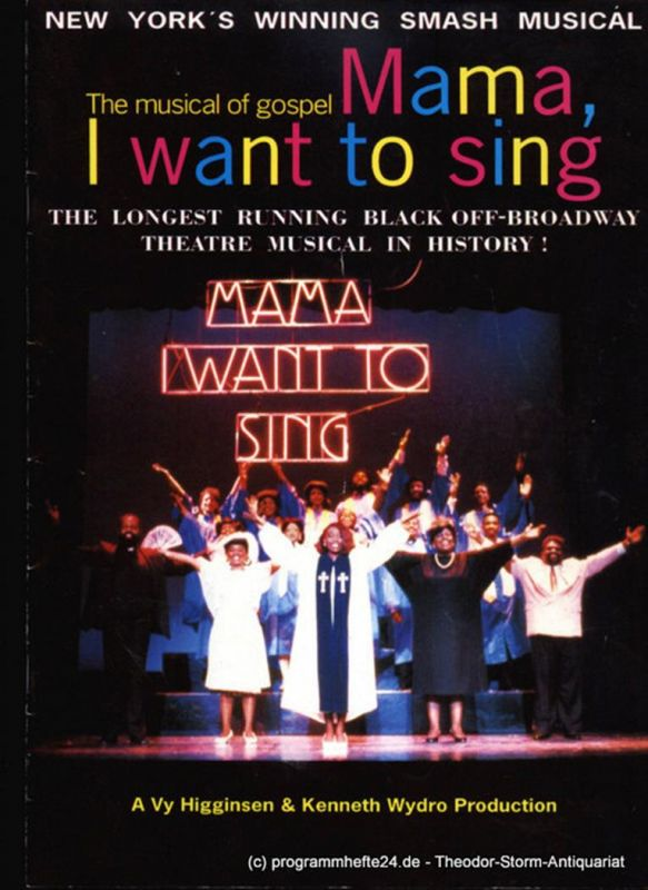 Till Polla, Vy Higginsen, Ken Wydro, Baron Atlantics Limited Programmheft Mama, I want to sing. A Story in Concert