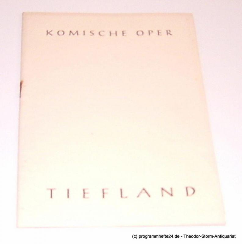 Komische Oper Berlin, Martin Vogler Programmheft Tiefland. Musikdrama. Text nach Angel Guimera und Rudolph Lothar. Musik von Eugen D'Albert. 25. Februar 1957