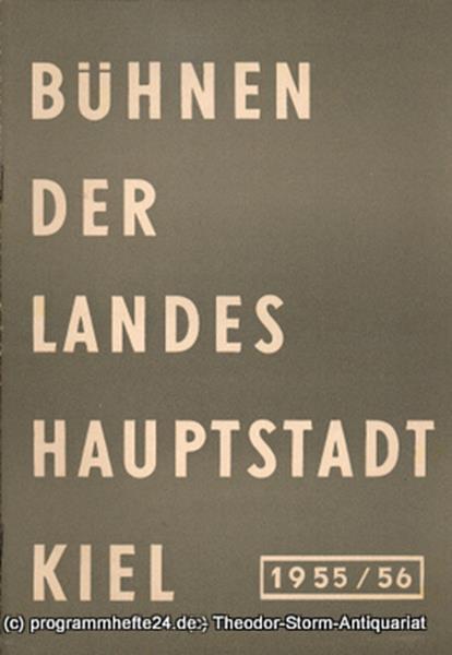Bühnen der Landeshauptstadt Kiel, Wilhelm Allgayer Bühnen der Landeshauptstadt Kiel 1955 / 56 Heft 11