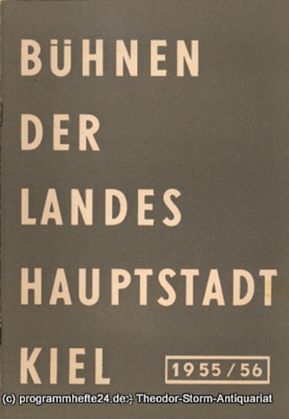 Bühnen der Landeshauptstadt Kiel, Wilhelm Allgayer Bühnen der Landeshauptstadt Kiel 1955 / 56 Heft 7