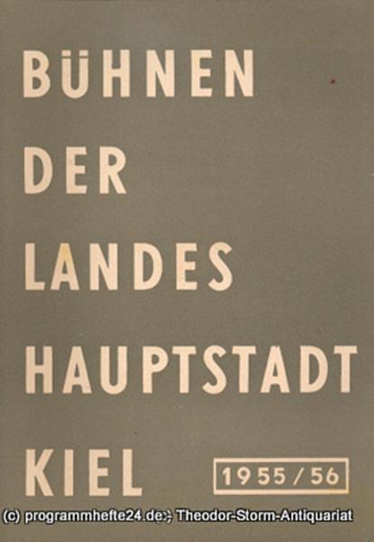 Bühnen der Landeshauptstadt Kiel, Wilhelm Allgayer Bühnen der Landeshauptstadt Kiel 1955 / 56 Heft 13