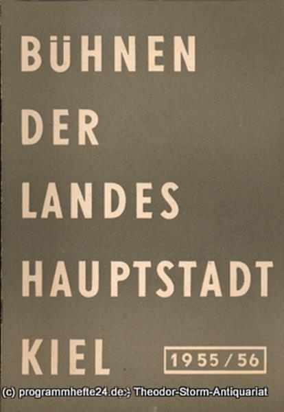 Bühnen der Landeshauptstadt Kiel, Wilhelm Allgayer Bühnen der Landeshauptstadt Kiel 1955 / 56 Heft 10