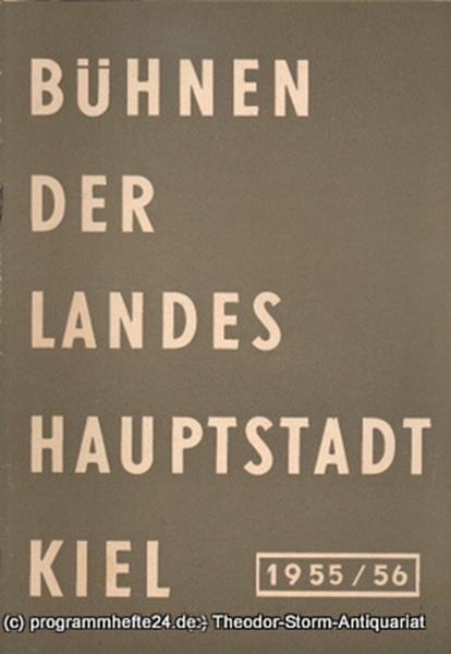 Bühnen der Landeshauptstadt Kiel, Wilhelm Allgayer Bühnen der Landeshauptstadt Kiel 1955 / 56 Heft 16