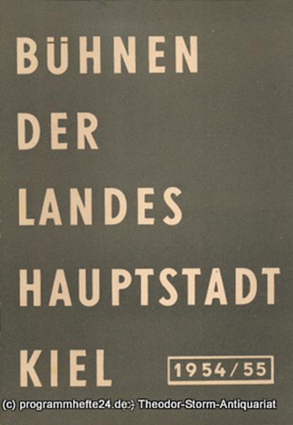 Bühnen der Landeshauptstadt Kiel, Wilhelm Allgayer, Philipp Blessing Bühnen der Landeshauptstadt Kiel 1954 / 55 Heft 11