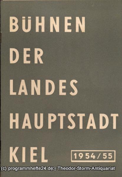 Bühnen der Landeshauptstadt Kiel, Wilhelm Allgayer, Philipp Blessing Bühnen der Landeshauptstadt Kiel 1954 / 55 Heft 10