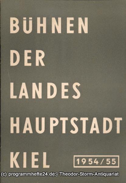 Bühnen der Landeshauptstadt Kiel, Wilhelm Allgayer, Philipp Blessing Bühnen der Landeshauptstadt Kiel 1954 / 55 Heft 7