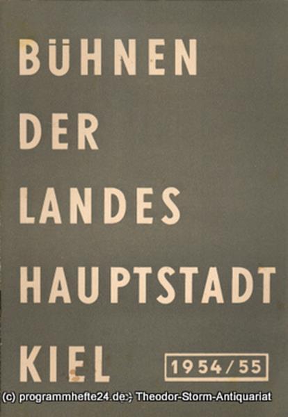 Bühnen der Landeshauptstadt Kiel, Wilhelm Allgayer, Philipp Blessing Bühnen der Landeshauptstadt Kiel 1954 / 55 Heft 12