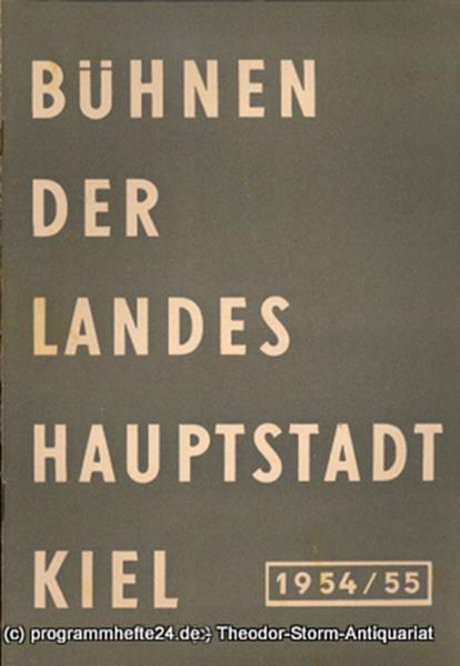 Bühnen der Landeshauptstadt Kiel, Wilhelm Allgayer, Philipp Blessing Bühnen der Landeshauptstadt Kiel 1954 / 55 Heft 13