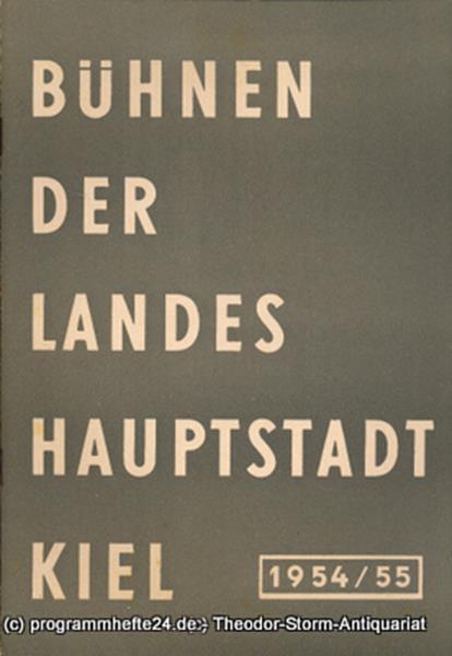 Bühnen der Landeshauptstadt Kiel, Wilhelm Allgayer, Philipp Blessing Bühnen der Landeshauptstadt Kiel 1954 / 55 Heft 16