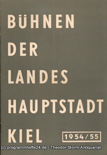 Bühnen der Landeshauptstadt Kiel, Wilhelm Allgayer, Philipp Blessing Bühnen der Landeshauptstadt Kiel 1954 / 55 Heft 9
