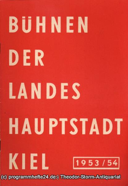 Bühnen der Landeshauptstadt Kiel, Klaus Jedzek, Max Fritzsche Bühnen der Landeshauptstadt Kiel 1953 / 54 fortlaufende Seiten 113-120