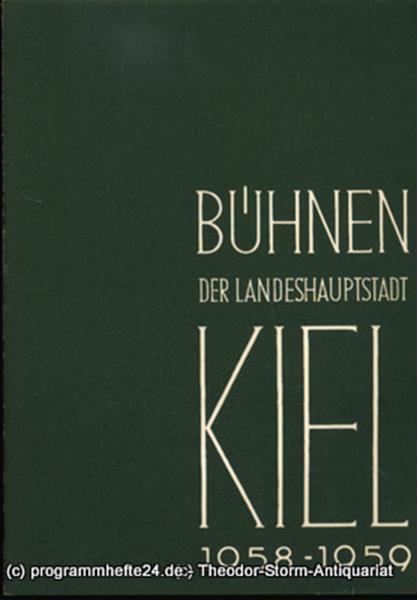 Bühnen der Landeshauptstadt Kiel, Intendant Dr. Rudolf Meyer, Hans Niederauer, Philipp Blessing Bühnen der Landeshauptstadt Kiel 1958 / 59 Heft 5