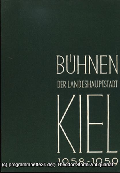 Bühnen der Landeshauptstadt Kiel, Intendant Dr. Rudolf Meyer, Hans Niederauer, Philipp Blessing Bühnen der Landeshauptstadt Kiel 1958 / 59 Heft 18