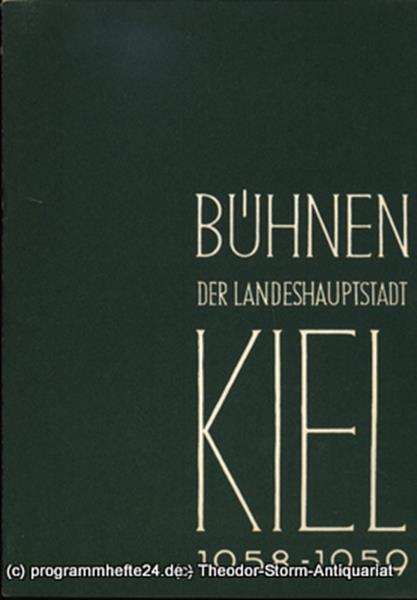 Bühnen der Landeshauptstadt Kiel, Intendant Dr. Rudolf Meyer, Hans Niederauer, Philipp Blessing Bühnen der Landeshauptstadt Kiel 1958 / 59 Heft 14