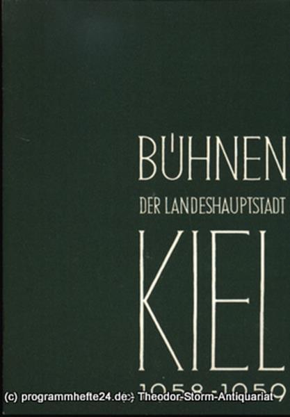 Bühnen der Landeshauptstadt Kiel, Intendant Dr. Rudolf Meyer, Hans Niederauer, Philipp Blessing Bühnen der Landeshauptstadt Kiel 1958 / 59 Heft 12