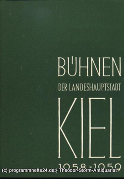 Bühnen der Landeshauptstadt Kiel, Intendant Dr. Rudolf Meyer, Hans Niederauer, Philipp Blessing Bühnen der Landeshauptstadt Kiel 1958 / 59 Heft 10