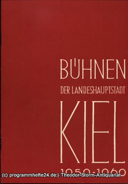 Bühnen der Landeshauptstadt Kiel, Intendant Dr. Rudolf Meyer, Hans Niederauer, Philipp Blessing Bühnen der Landeshauptstadt Kiel 1959 / 60 Heft 12