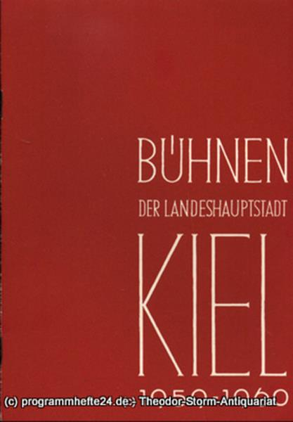 Bühnen der Landeshauptstadt Kiel, Intendant Dr. Rudolf Meyer, Hans Niederauer, Philipp Blessing Bühnen der Landeshauptstadt Kiel 1959 / 60 Heft 9